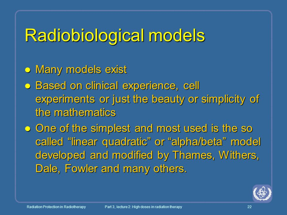 Radiation Protection in RadiotherapyPart 3, lecture 2: High doses in radiation therapy22 Radiobiological models l Many models exist l Based on clinica