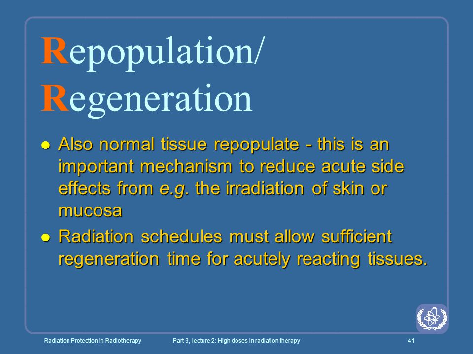 Radiation Protection in RadiotherapyPart 3, lecture 2: High doses in radiation therapy41 Repopulation/ Regeneration l Also normal tissue repopulate -