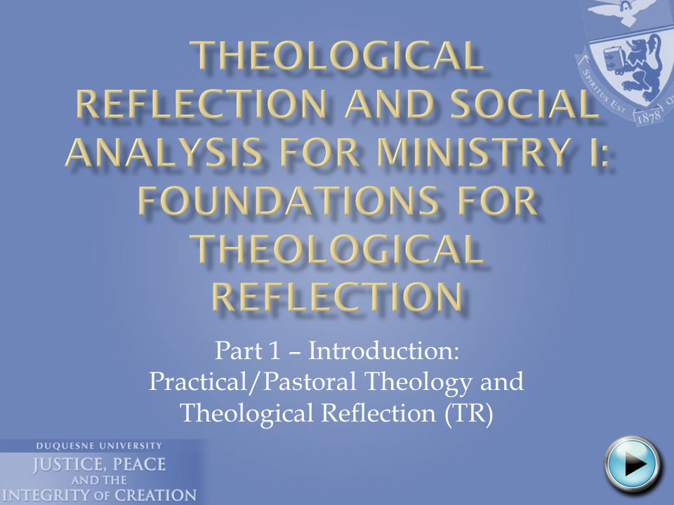  Theological Reflection: Participating, as individuals and groups, in an intentional process of practical/pastoral theology ; as a key competency for ministry, it takes on specific characteristics in various types of ministerial contexts.