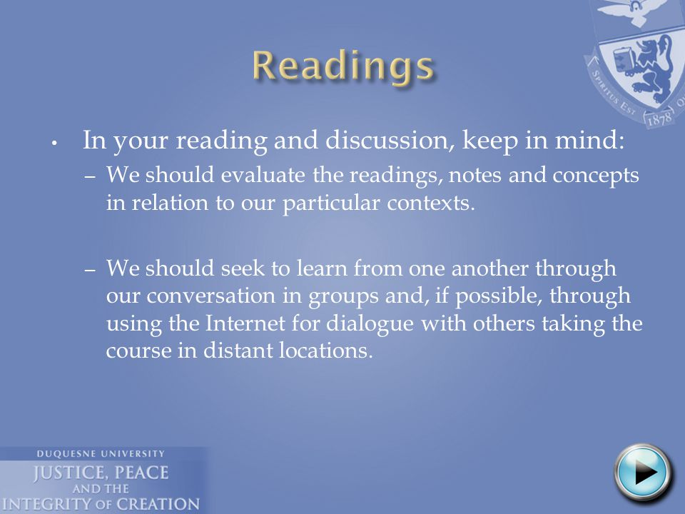 In your reading and discussion, keep in mind: – We should evaluate the readings, notes and concepts in relation to our particular contexts. – We shoul