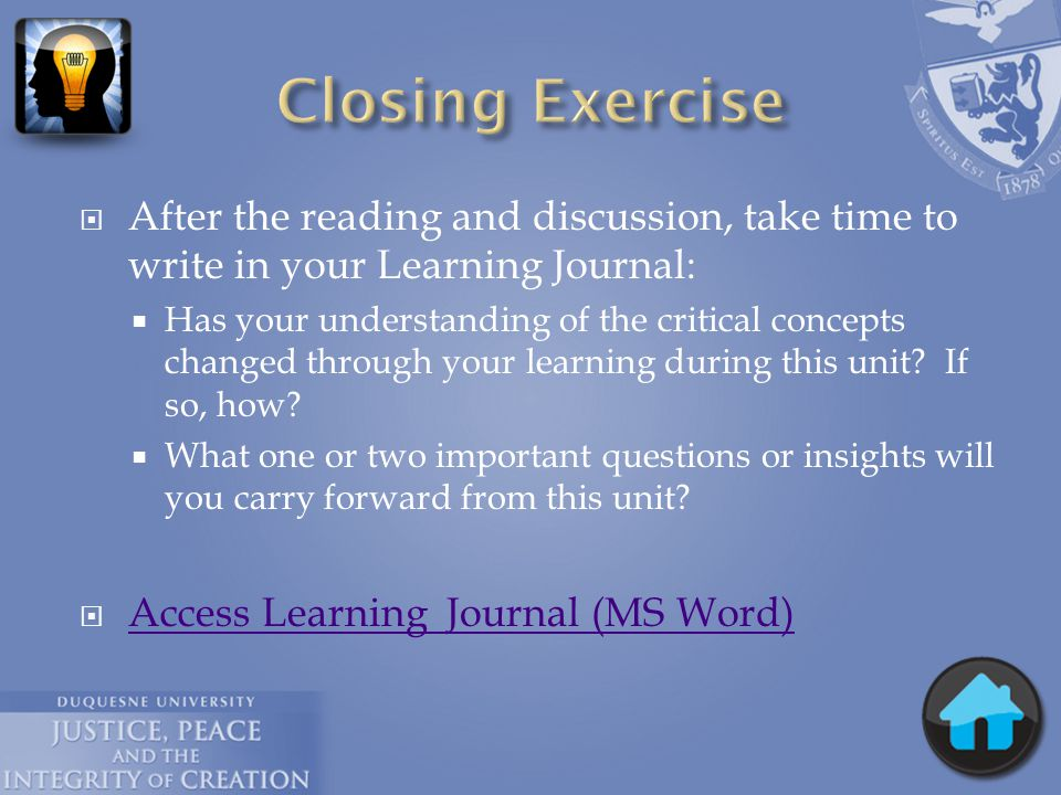  After the reading and discussion, take time to write in your Learning Journal:  Has your understanding of the critical concepts changed through you