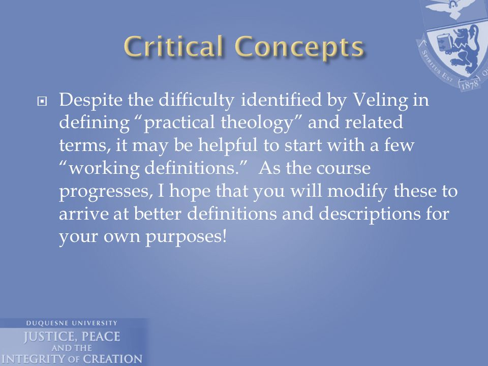 " Despite the difficulty identified by Veling in defining ""practical theology"" and related terms, it may be helpful to start with a few ""working defin"