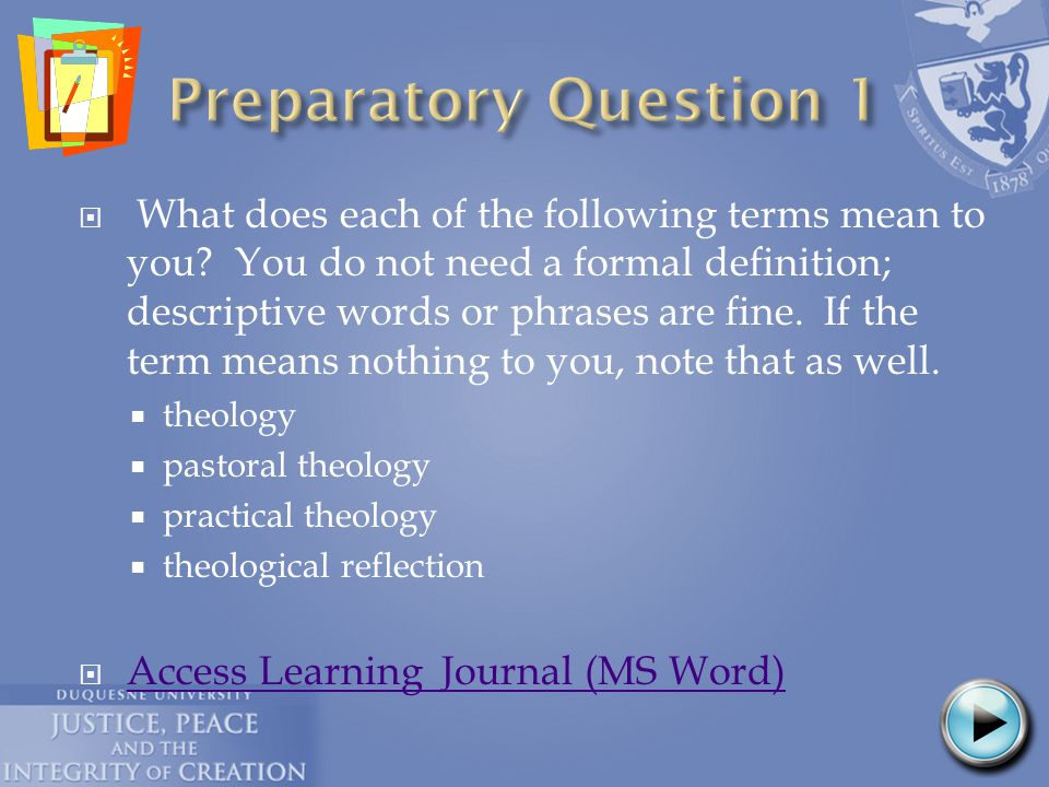  What factors have influenced your understanding of the meaning of these terms.