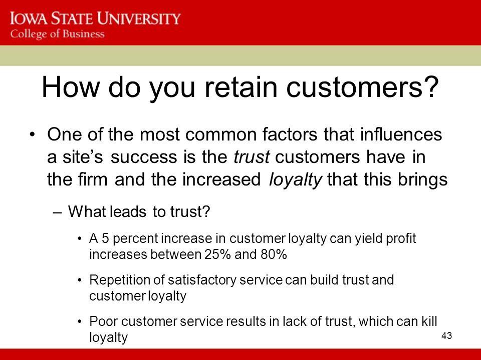 43 How do you retain customers.