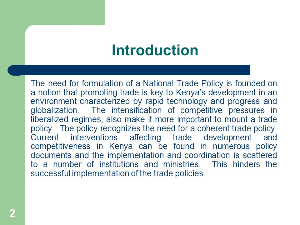 13 Main Elements of Trade Policy Making Process E-Commerce – to ensure that it is adequately developed and mainstreamed in the whole economy; and Trade in services – to support and develop the sector and ensure that it maximumly contribute to the growth of the economy All the six elements are intended to contribute towards the realization of the objective of the Economic pillar of vision 2030.. to maintain a sustained economic growth of 10% per annum over the next 25 years .