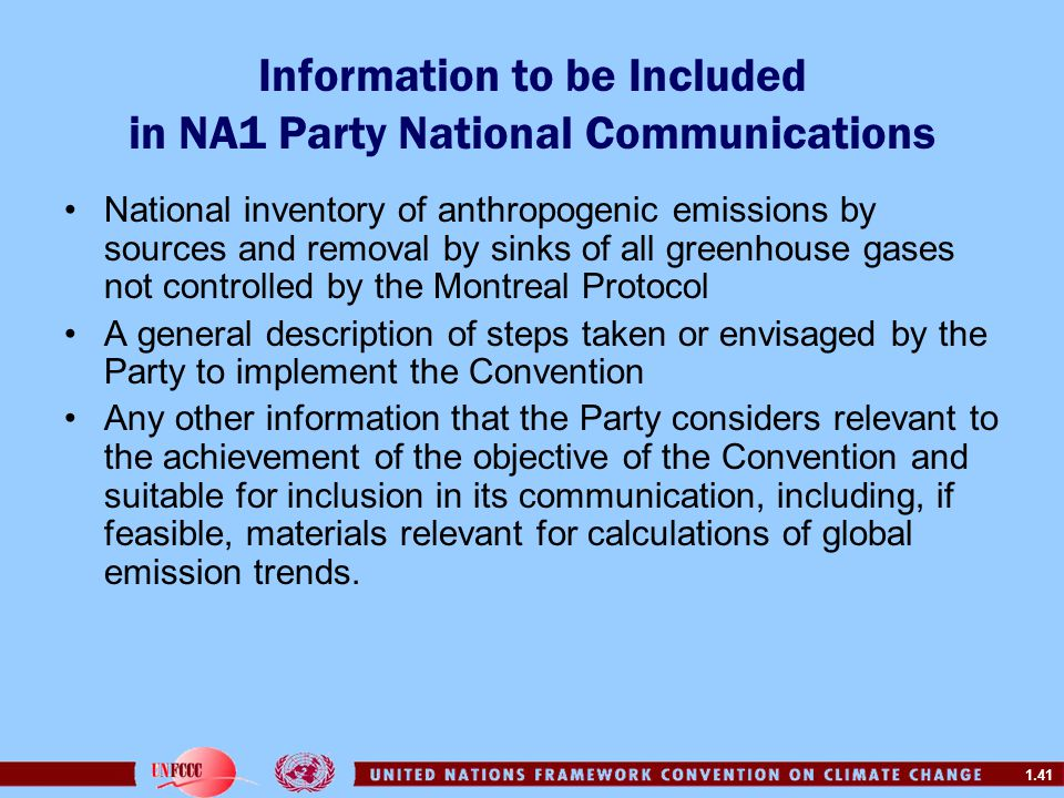 1.41 Information to be Included in NA1 Party National Communications National inventory of anthropogenic emissions by sources and removal by sinks of