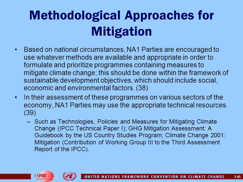 1.45 Methodological Approaches for Mitigation Based on national circumstances, NA1 Parties are encouraged to use whatever methods are available and ap