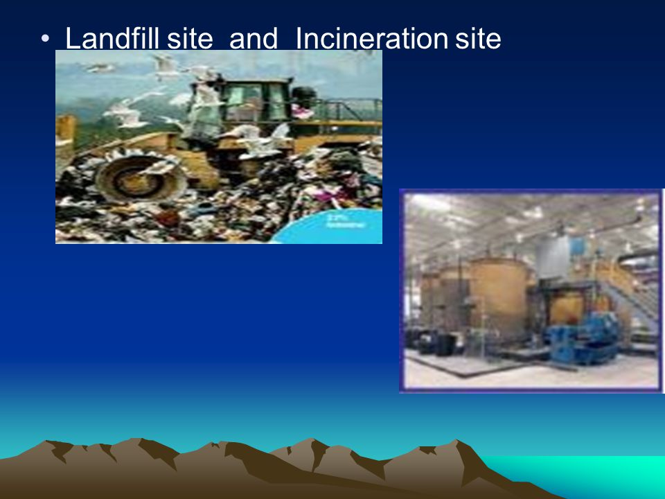 Landfill site and Incineration site