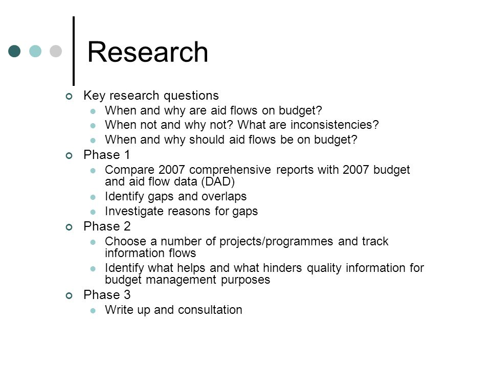 Research Key research questions When and why are aid flows on budget.