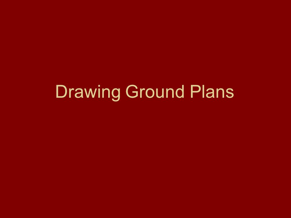What is a Ground Plan.A birds eye view of the set, drawn using symbols for both staging and set.
