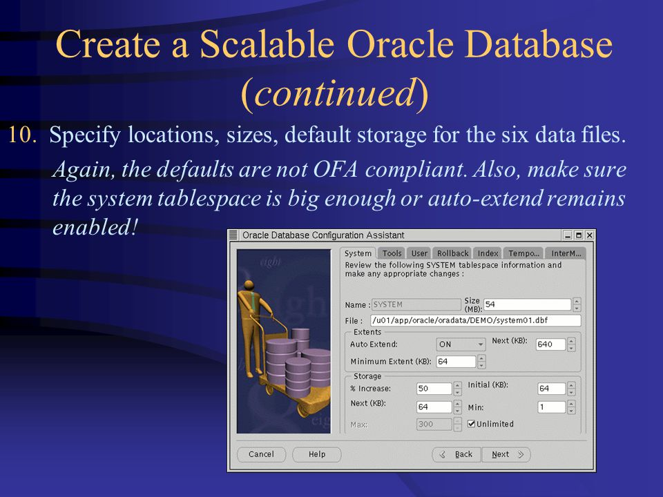 Create a Scalable Oracle Database (continued) 10.