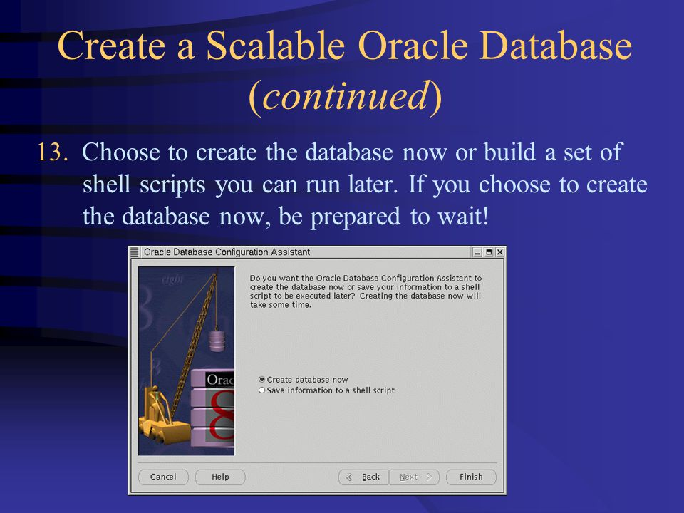 Create a Scalable Oracle Database (continued) 13.