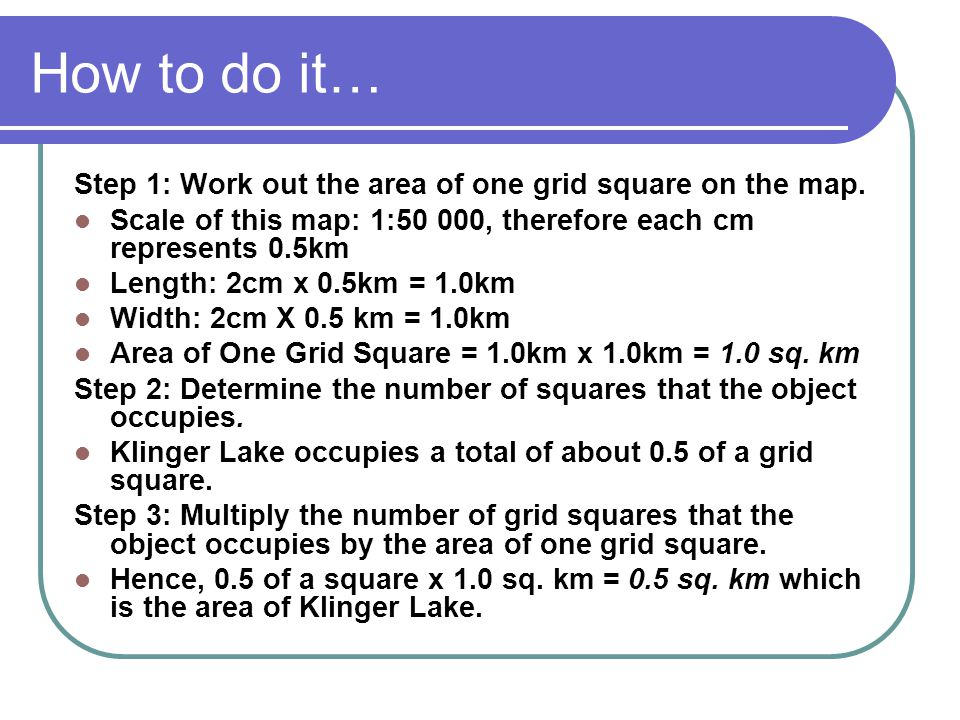 How to do it… Step 1: Work out the area of one grid square on the map.