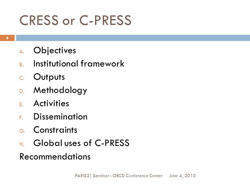 CRESS or C-PRESS June 4, 2010PARIS21 Seminar - OECD Conference Center 6 A.