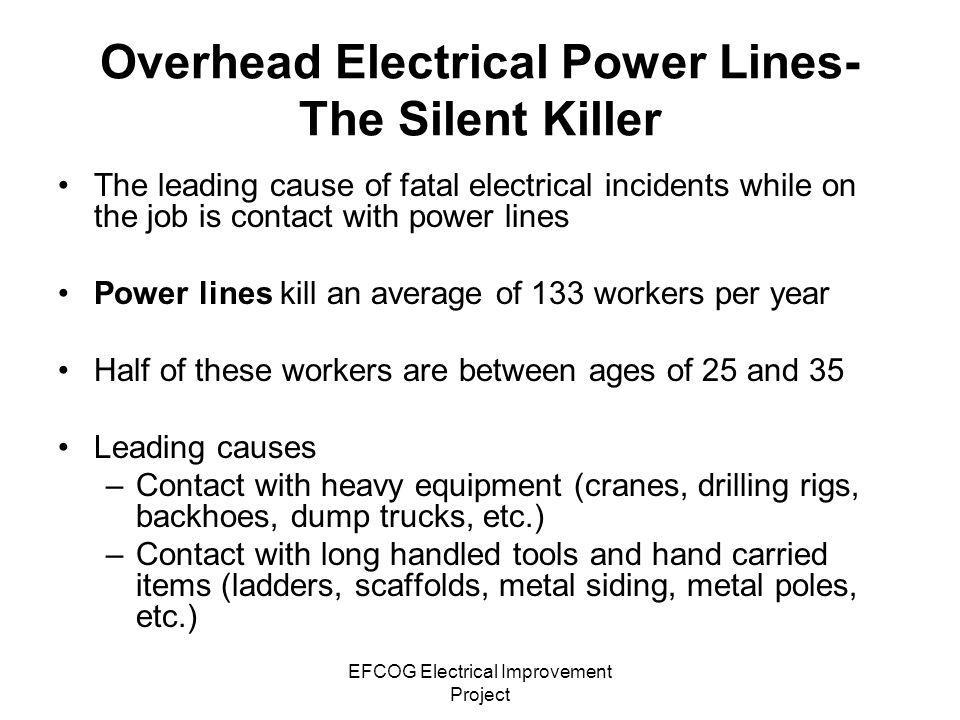 EFCOG Electrical Improvement Project Electrical Hazards for Crane and Heavy Equipment Operators The crane is the most common type of equipment which most often contacts overhead power lines.