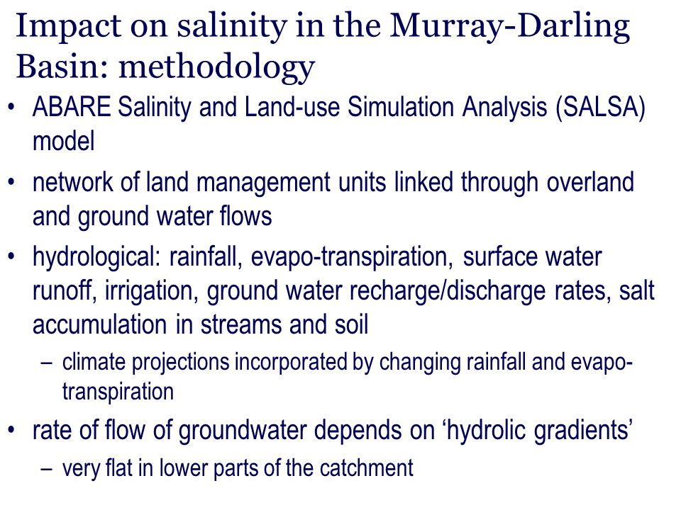 Impact on salinity in the Murray-Darling Basin: methodology ABARE Salinity and Land-use Simulation Analysis (SALSA) model network of land management u