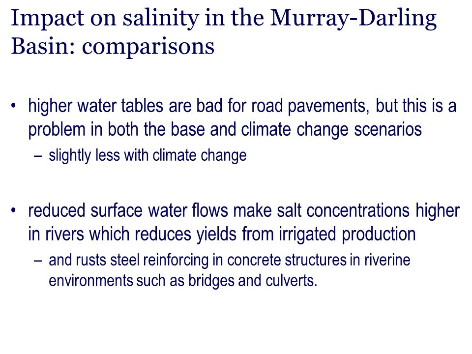 Impact on salinity in the Murray-Darling Basin: comparisons higher water tables are bad for road pavements, but this is a problem in both the base and
