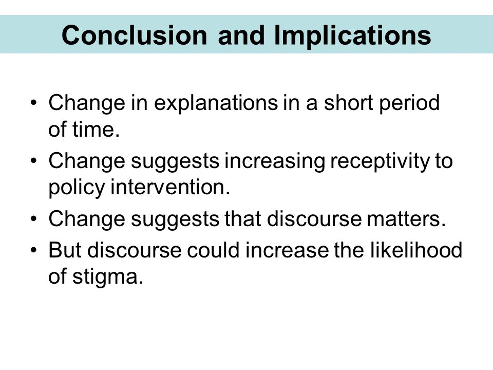 Change in explanations in a short period of time. Change suggests increasing receptivity to policy intervention. Change suggests that discourse matter