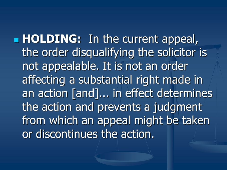 HOLDING: In the current appeal, the order disqualifying the solicitor is not appealable. It is not an order affecting a substantial right made in an a