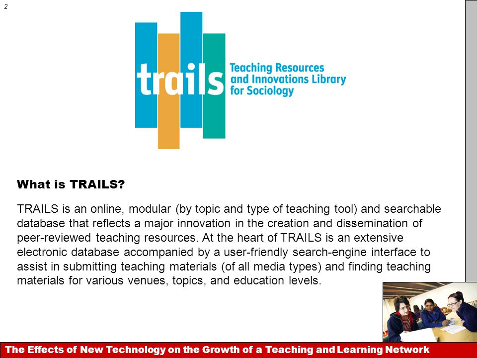 TRAILS is an online, modular (by topic and type of teaching tool) and searchable database that reflects a major innovation in the creation and dissemi