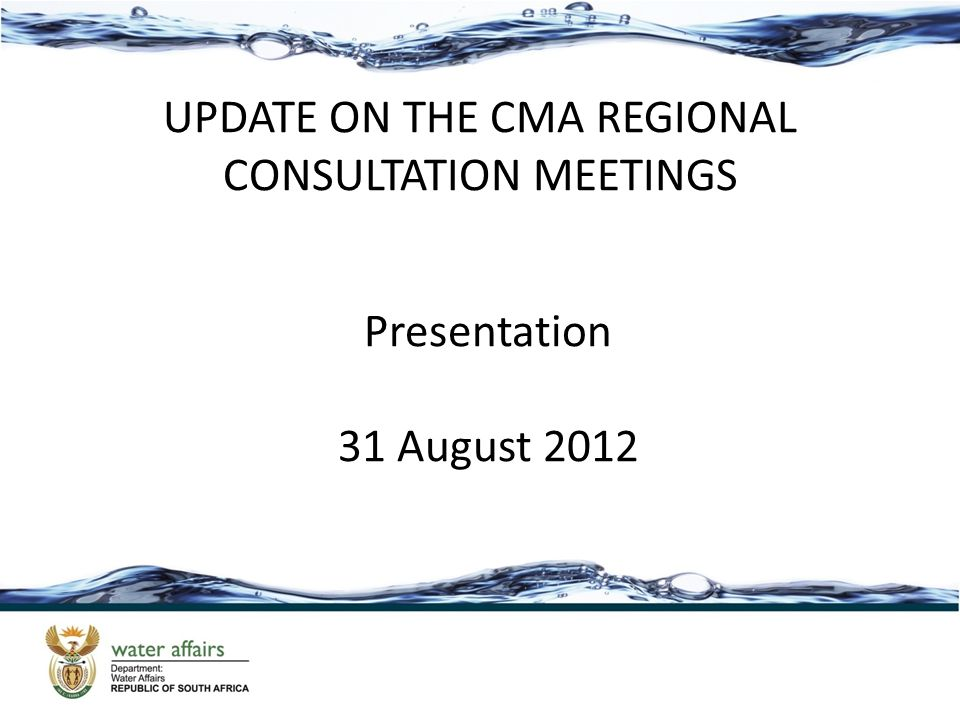 UPDATE ON THE CMA REGIONAL CONSULTATION MEETINGS Presentation 31 August 2012