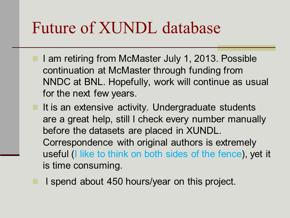 Future of XUNDL database I am retiring from McMaster July 1, 2013.