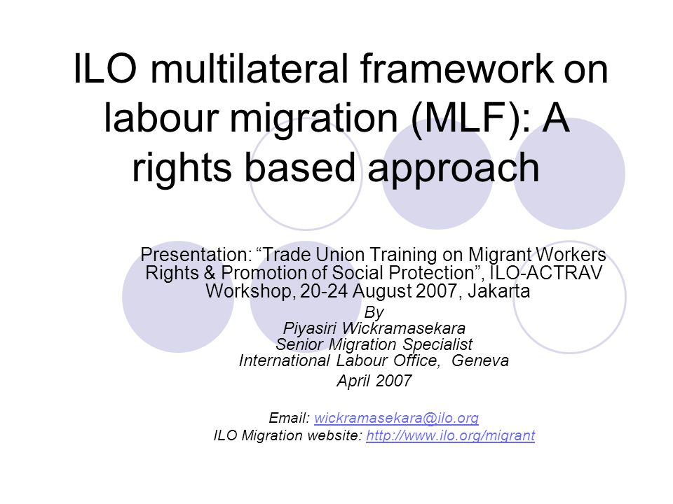 2 Structure of presentation Issues in governance of labour migration ILO approach to labour migration Case for a multilateral framework (MLF) Main features of MLF Relevance to Asia Follow up
