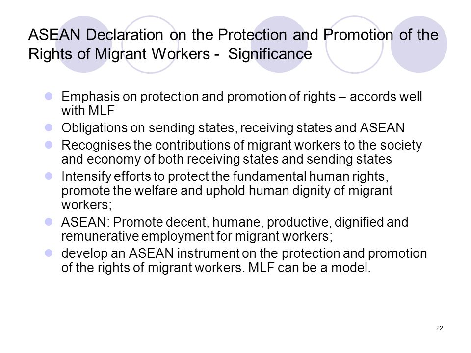 22 ASEAN Declaration on the Protection and Promotion of the Rights of Migrant Workers - Significance Emphasis on protection and promotion of rights –