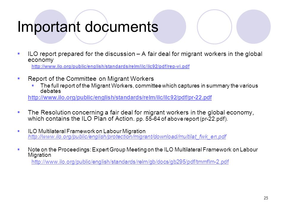 25 Important documents  ILO report prepared for the discussion – A fair deal for migrant workers in the global economy http://www.ilo.org/public/engl