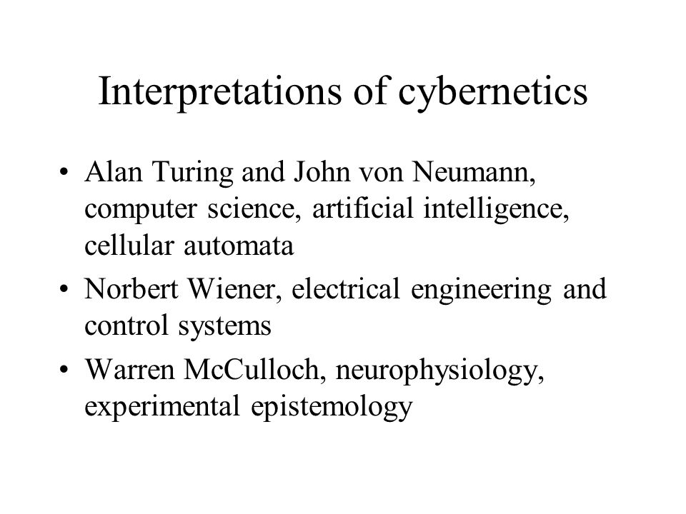 Cybernetics itself has changed An early interest was to build machines that emulate human intellectual activities, Wiener's second industrial revolution A later driving interest was to understand human cognition and understanding itself A more recent emphasis has been on social systems and the role of ideas in changing social systems