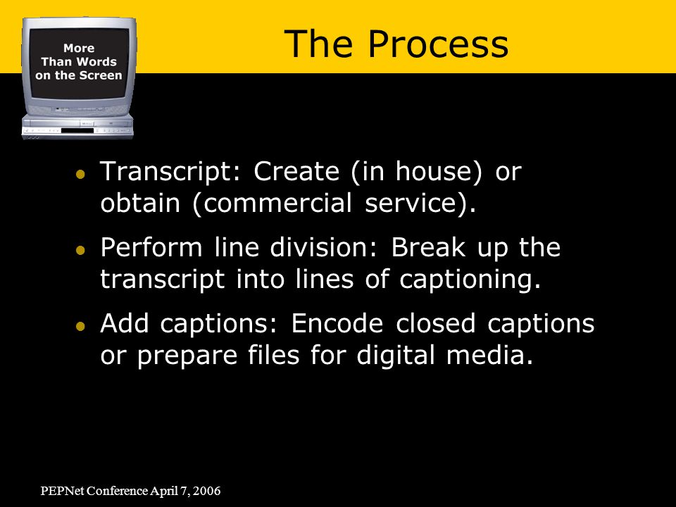 PEPNet Conference April 7, 2006 Transcript: Create (in house) or obtain (commercial service).