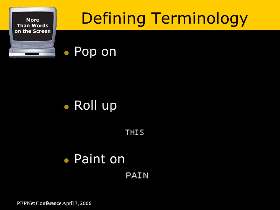 PEPNet Conference April 7, 2006 Pop on Roll up Paint on Defining Terminology