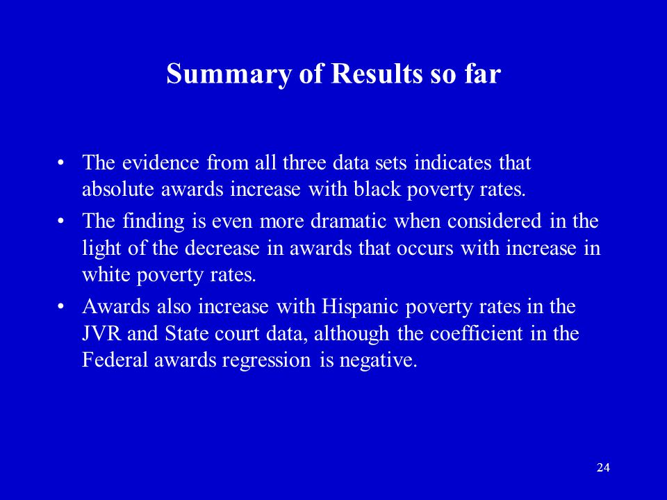 24 Summary of Results so far The evidence from all three data sets indicates that absolute awards increase with black poverty rates.