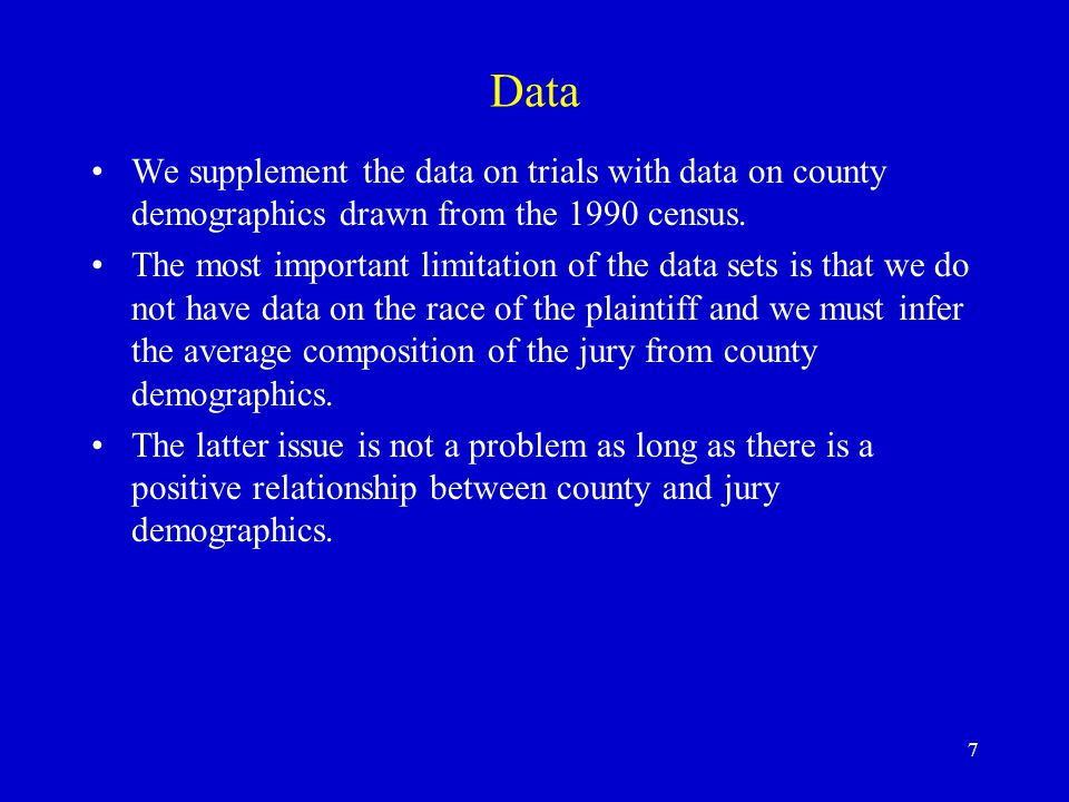 7 Data We supplement the data on trials with data on county demographics drawn from the 1990 census.