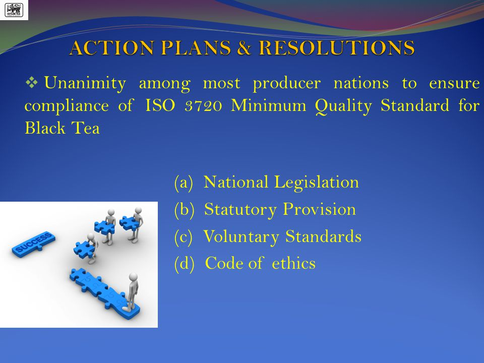  Unanimity among most producer nations to ensure compliance of ISO 3720 Minimum Quality Standard for Black Tea (a) National Legislation (b) Statutory Provision (c) Voluntary Standards (d) Code of ethics