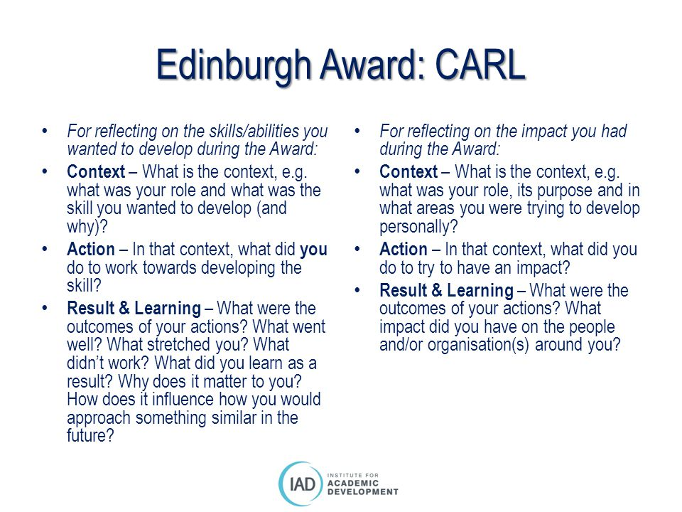 Edinburgh Award: CARL For reflecting on the skills/abilities you wanted to develop during the Award: Context – What is the context, e.g. what was your