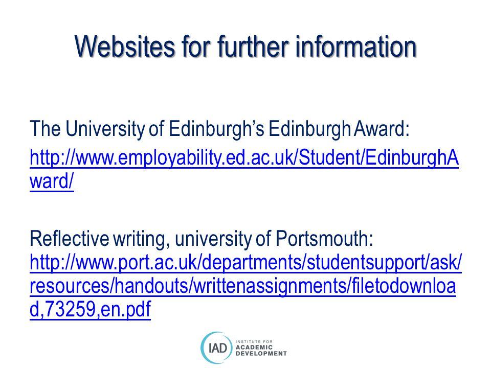 Websites for further information The University of Edinburgh's Edinburgh Award: http://www.employability.ed.ac.uk/Student/EdinburghA ward/ Reflective