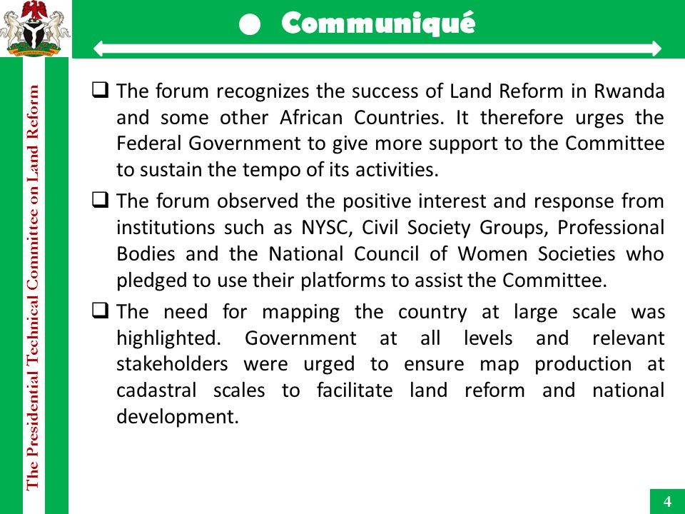 The Presidential Technical Committee on Land Reform Communiqué 4  The forum recognizes the success of Land Reform in Rwanda and some other African Co