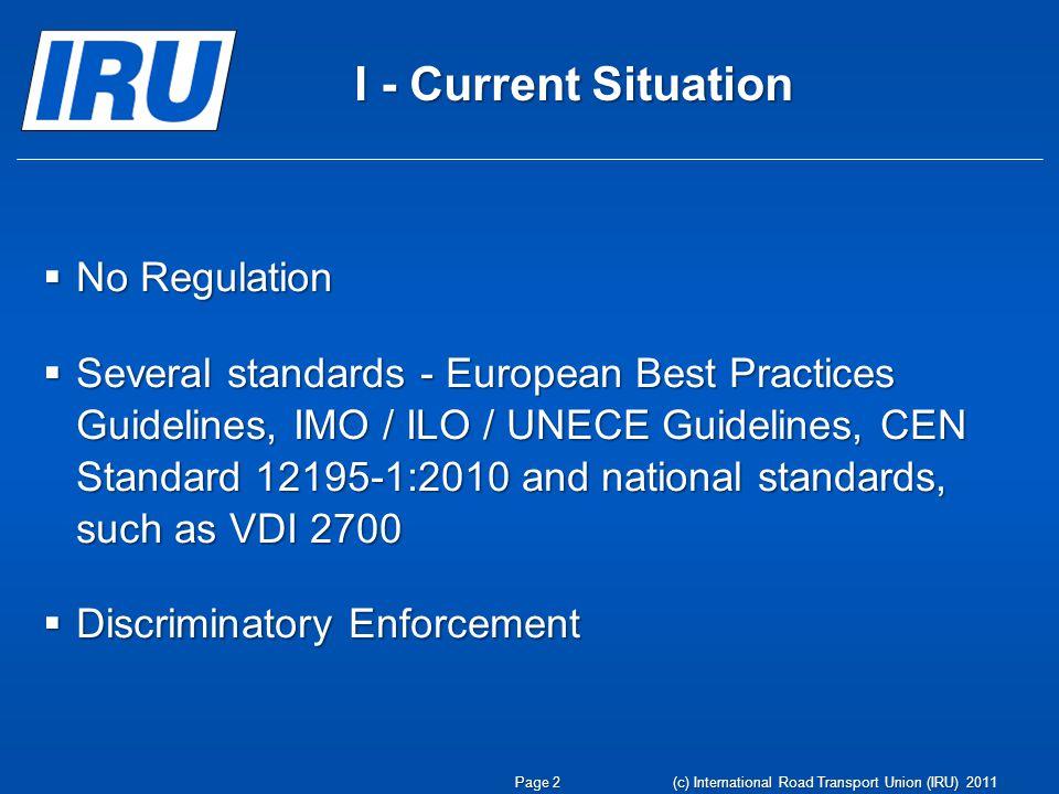 Cargo Securing Standards IMO/ILO/UN ECE (2001)(2001) EN 12195-1 (Dec 2003)(Dec 2003) Rev prEN 12195-1 (Jan 2009)(Jan 2009) © MariTerm i Höganäs AB© MariTerm i Höganäs AB Page 3 (c) International Road Transport Union (IRU) 2011