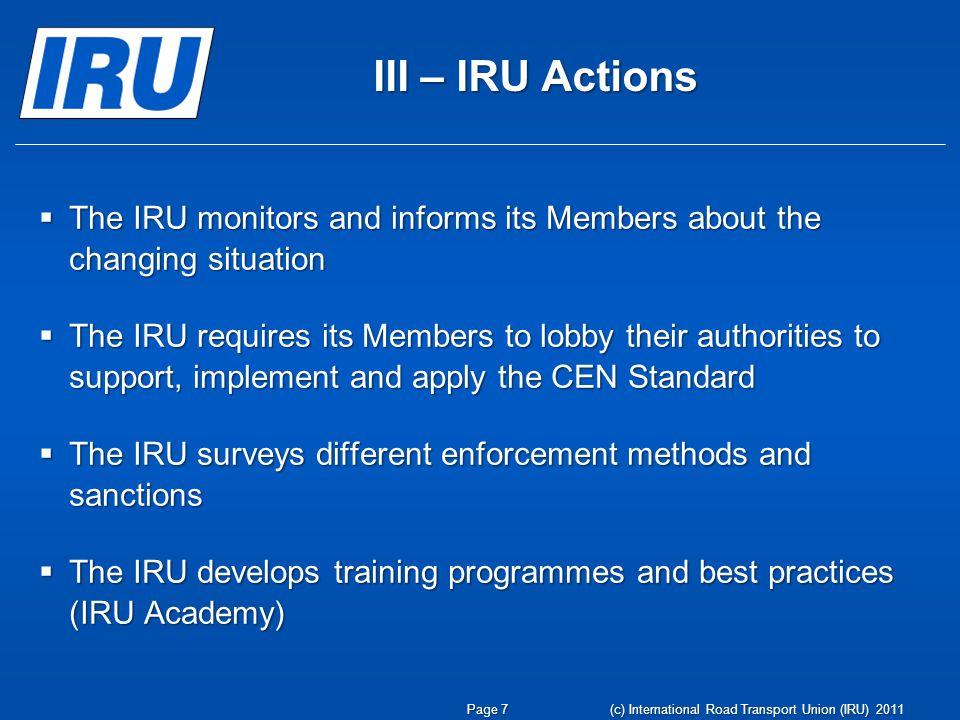 Page 8 (c) International Road Transport Union (IRU) 2011 III – IRU Actions