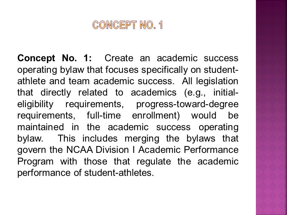 Concept No. 1: Create an academic success operating bylaw that focuses specifically on student- athlete and team academic success. All legislation tha
