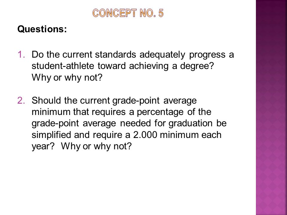 Questions: 1.Do the current standards adequately progress a student-athlete toward achieving a degree.
