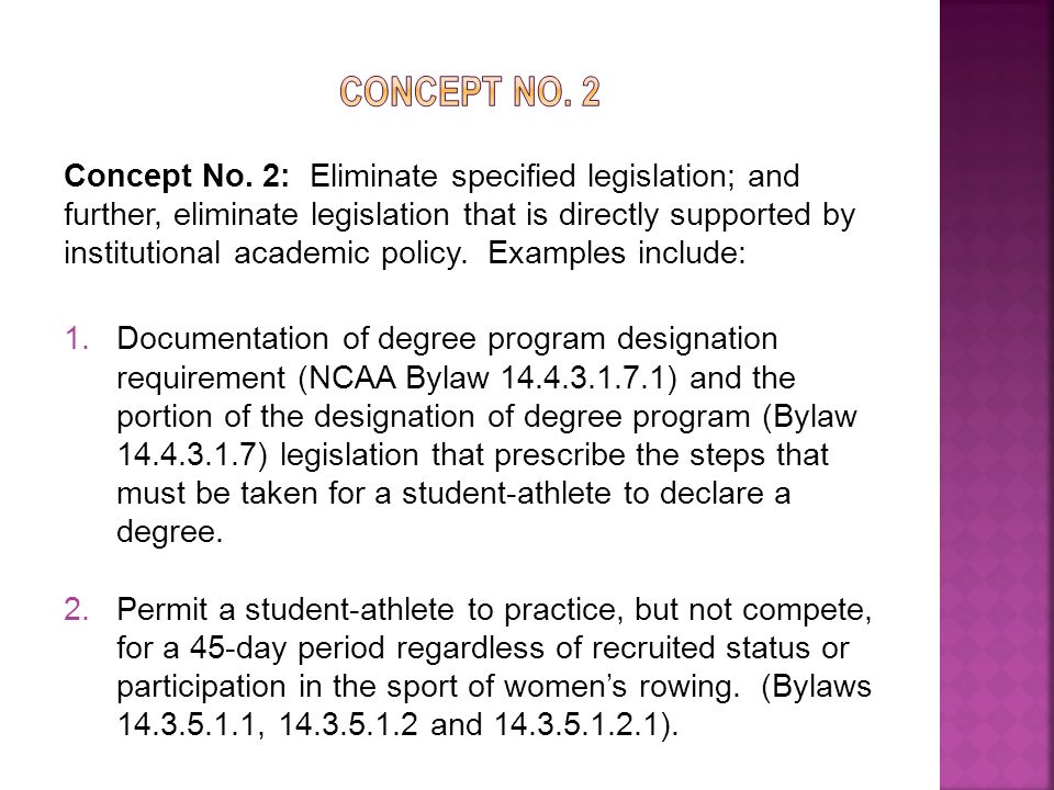 Concept No. 2: Eliminate specified legislation; and further, eliminate legislation that is directly supported by institutional academic policy. Exampl