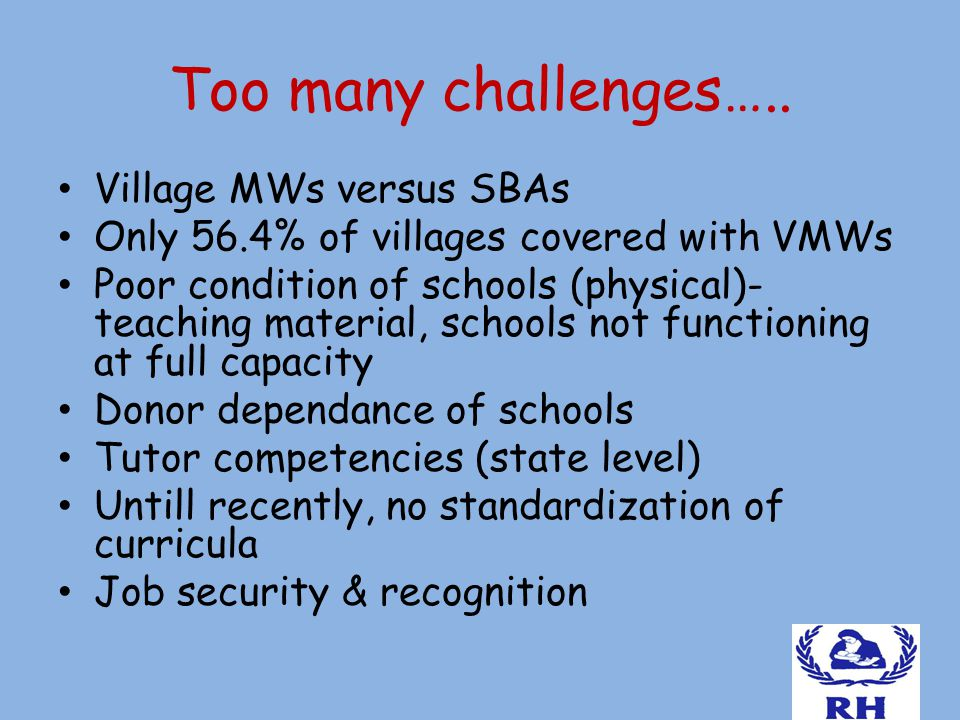 Too many challenges…..