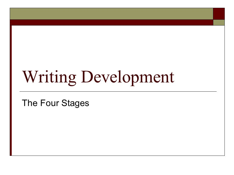 Writing Development The Four Stages