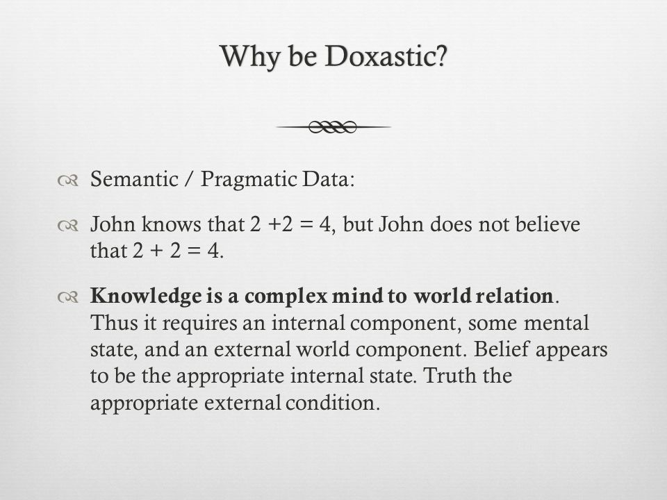 Why be Doxastic Why be Doxastic.