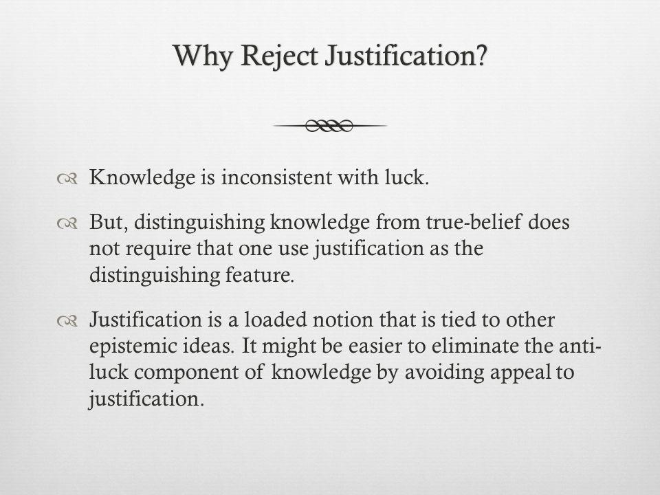Why Reject Justification Why Reject Justification.