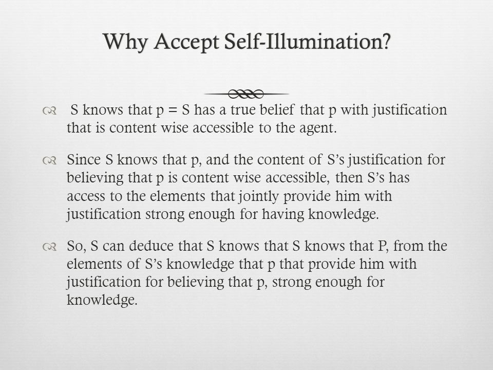Why Accept Self-Illumination Why Accept Self-Illumination.