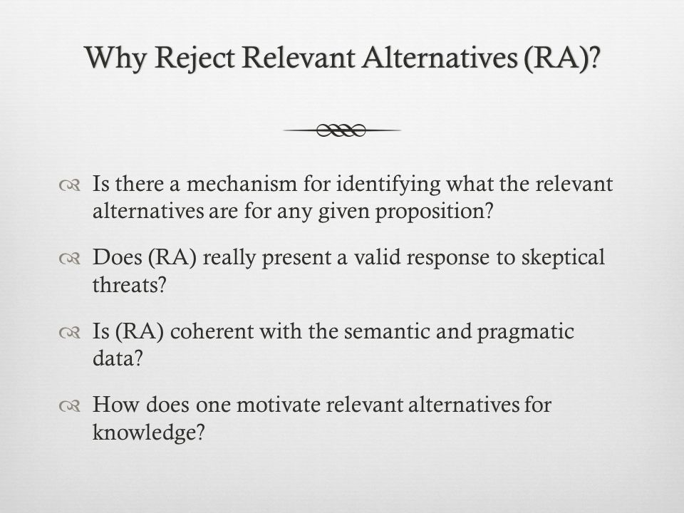 Why Reject Relevant Alternatives (RA)?Why Reject Relevant Alternatives (RA).