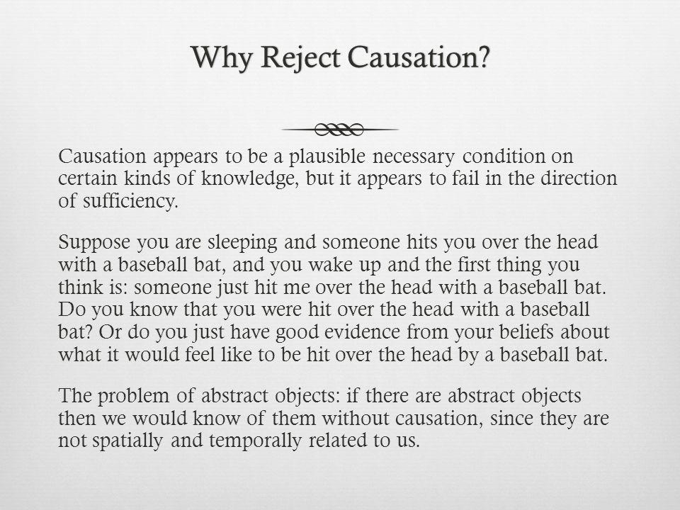 Why Reject Causation Why Reject Causation.